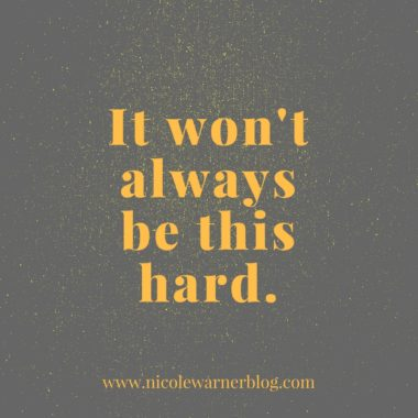 it-wont-always-be-this-hard