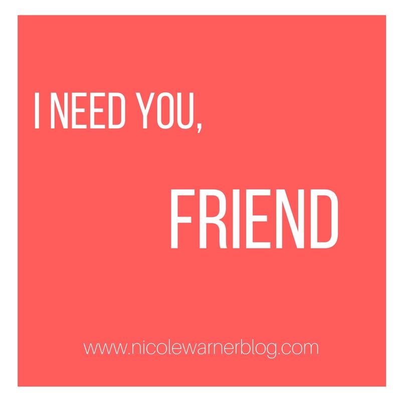 need a friend