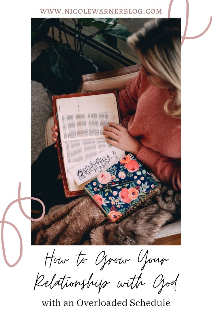 How to Grow Your Relationship with God with an Overloaded Schedule