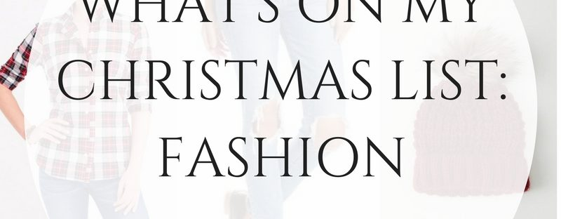 Gift Guide: What's On My Christmas List – Fashion