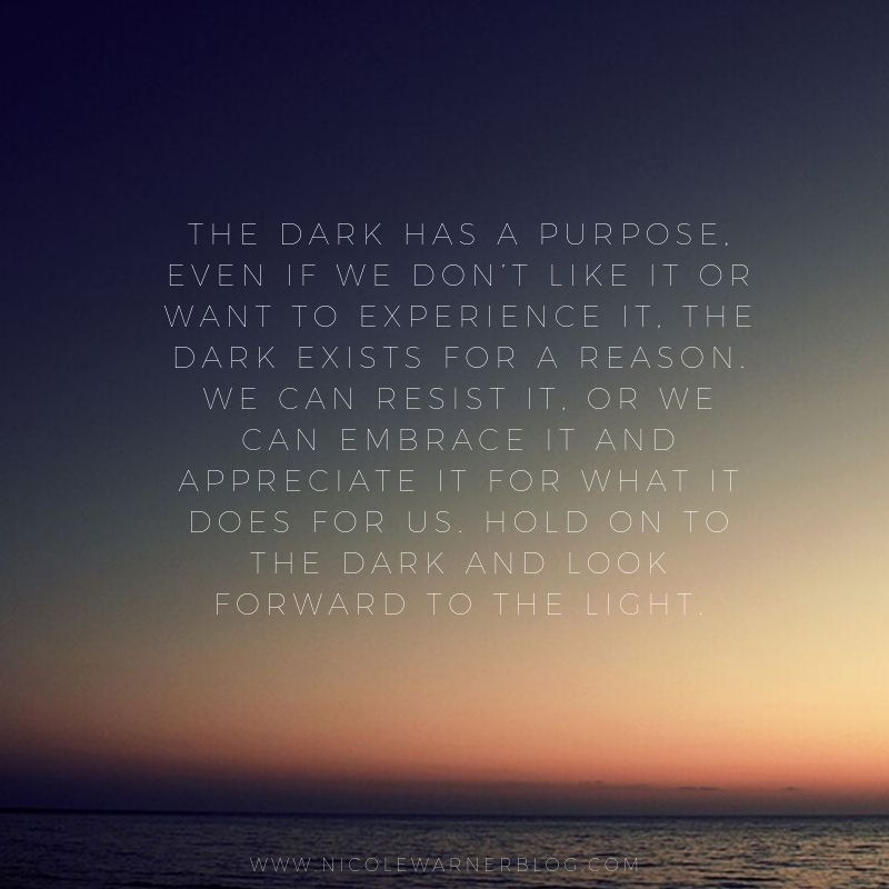 The Darkness is Good for us.