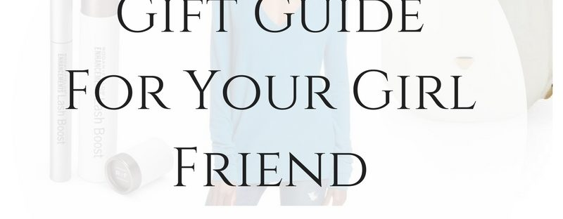 Gift Guide: For Your Girl Friend & A GIVEAWAY!